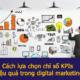 Cách lựa chọn chỉ số KPIs hiệu quả cho digital marketing