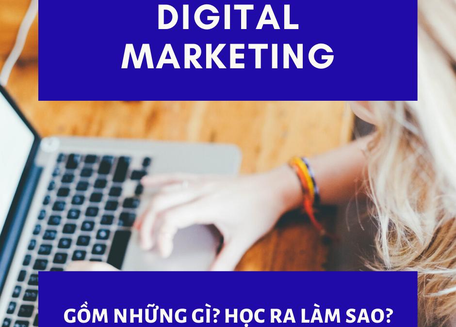 Digital marketing là gì? Cần kỹ năng nào?Học ra làm sao?