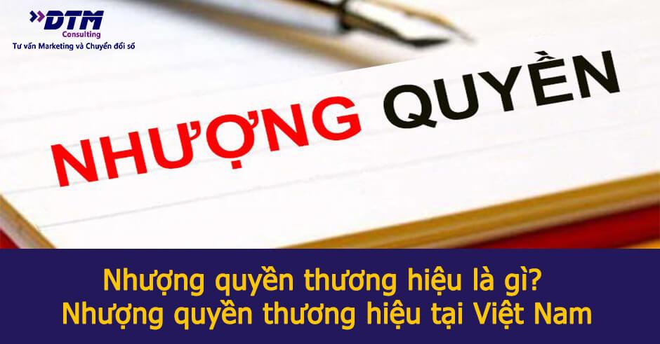 Nhượng quyền thương hiệu là gì? Nhượng quyền thương hiệu tại Việt Nam
