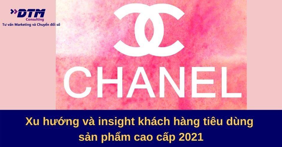 xu hướng insight khách hàng tiêu dùng cao cấp 2021
