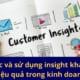 Khai thác và sử dụng insight khách hàng